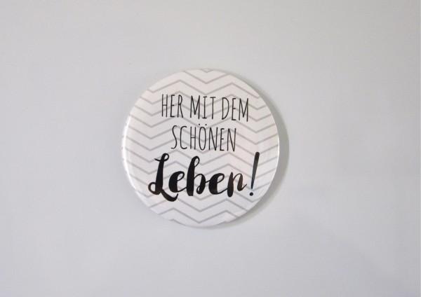 Her mit dem schönen Leben - Ø 5,6 cm - Magnet