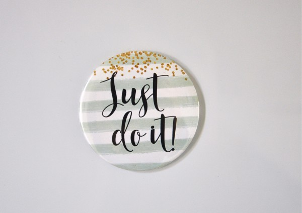 Just do it ! - Ø 5,6 cm - Magnet