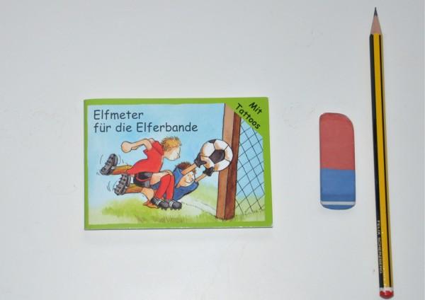 Elfmeter für die Elferbande / Fußball - Minibuch mit Tattoos
