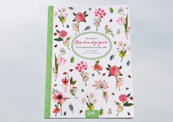 Die schönsten Geschenkpapiere von Silke Leffler - Geschenkpapierbuch